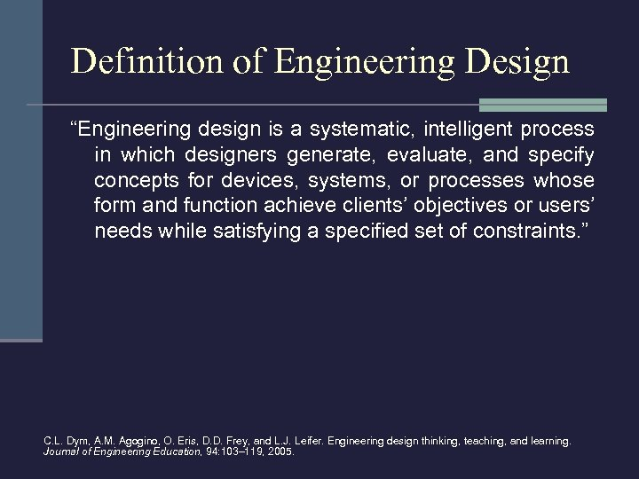 """Definition of Engineering Design """"Engineering design is a systematic, intelligent process in which designers"""