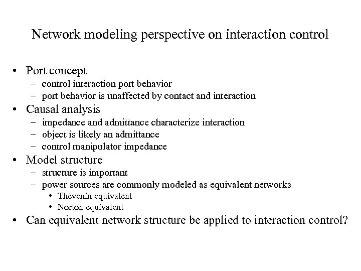 Network modeling perspective on interaction control • Port concept – control interaction port behavior
