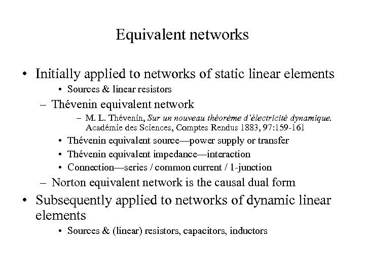 Equivalent networks • Initially applied to networks of static linear elements • Sources &