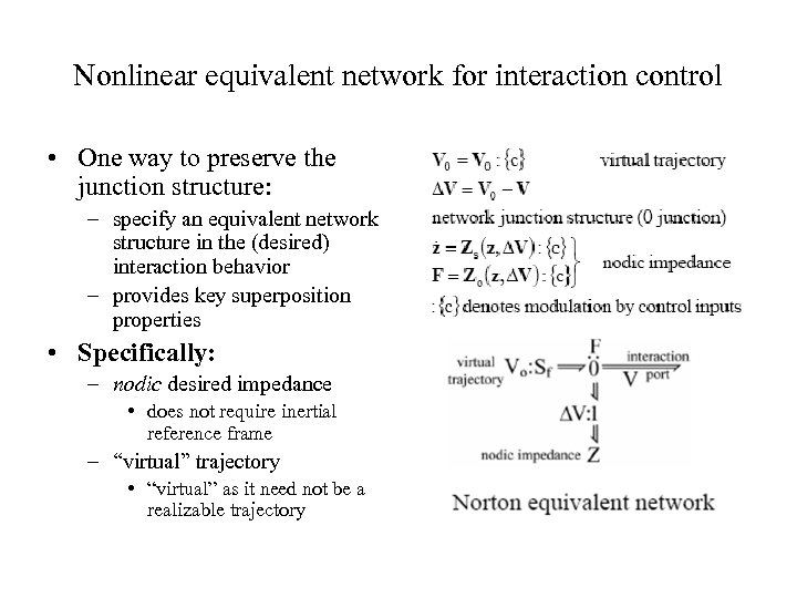Nonlinear equivalent network for interaction control • One way to preserve the junction structure:
