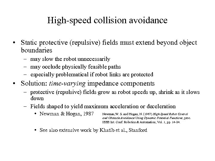 High-speed collision avoidance • Static protective (repulsive) fields must extend beyond object boundaries –
