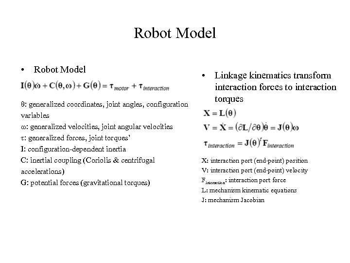 Robot Model • Robot Model θ: generalized coordinates, joint angles, configuration variables ω: generalized