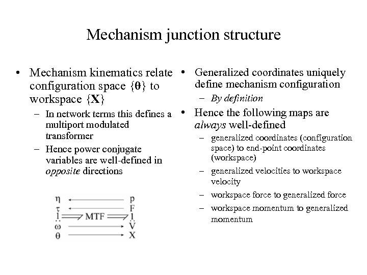 Mechanism junction structure • Mechanism kinematics relate • Generalized coordinates uniquely define mechanism configuration