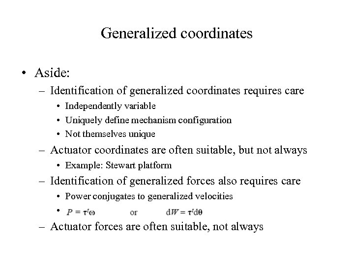 Generalized coordinates • Aside: – Identification of generalized coordinates requires care • Independently variable