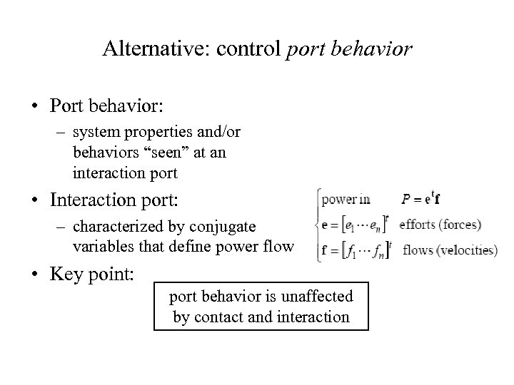 "Alternative: control port behavior • Port behavior: – system properties and/or behaviors ""seen"" at"