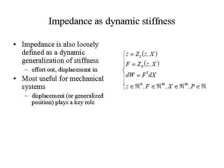Impedance as dynamic stiffness • Impedance is also loosely defined as a dynamic generalization