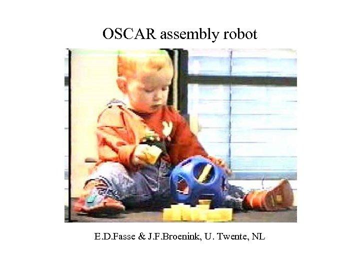OSCAR assembly robot E. D. Fasse & J. F. Broenink, U. Twente, NL