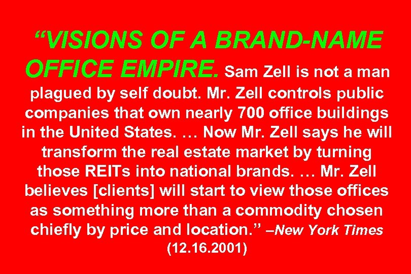 """""""VISIONS OF A BRAND-NAME OFFICE EMPIRE. Sam Zell is not a man plagued by"""