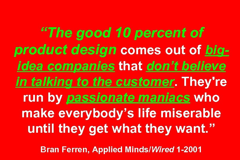 """""""The good 10 percent of product design comes out of bigidea companies that don't"""