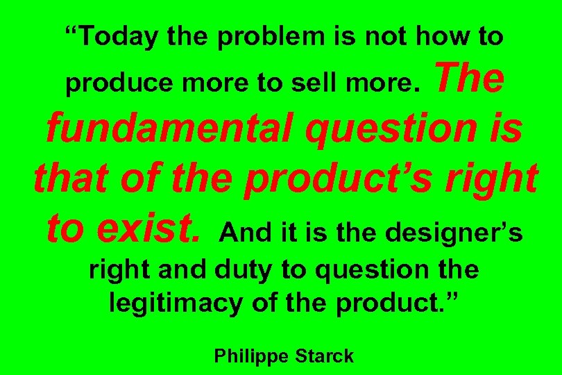 """""""Today the problem is not how to The fundamental question is that of the"""