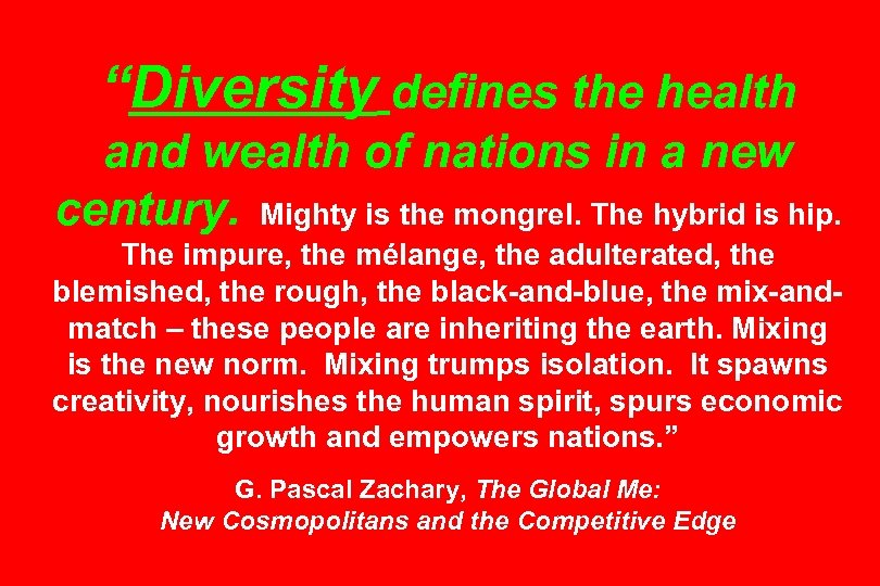 """""""Diversity defines the health and wealth of nations in a new century. Mighty is"""