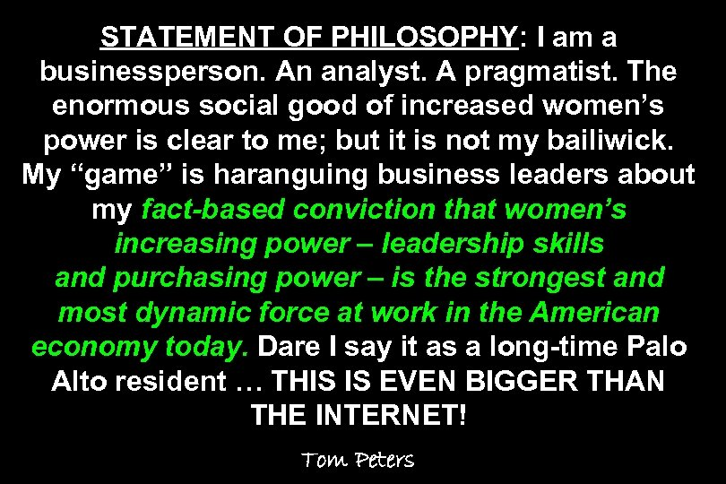 STATEMENT OF PHILOSOPHY: I am a businessperson. An analyst. A pragmatist. The enormous social