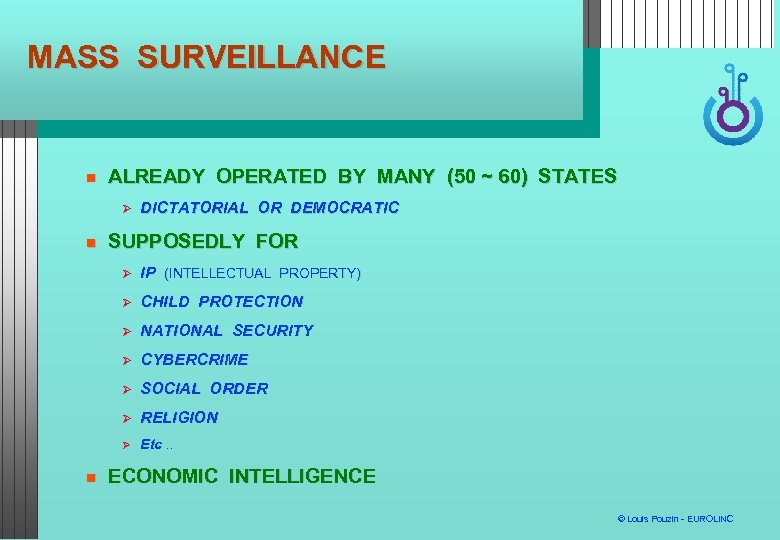 MASS SURVEILLANCE ALREADY OPERATED BY MANY (50 ~ 60) STATES DICTATORIAL OR DEMOCRATIC SUPPOSEDLY