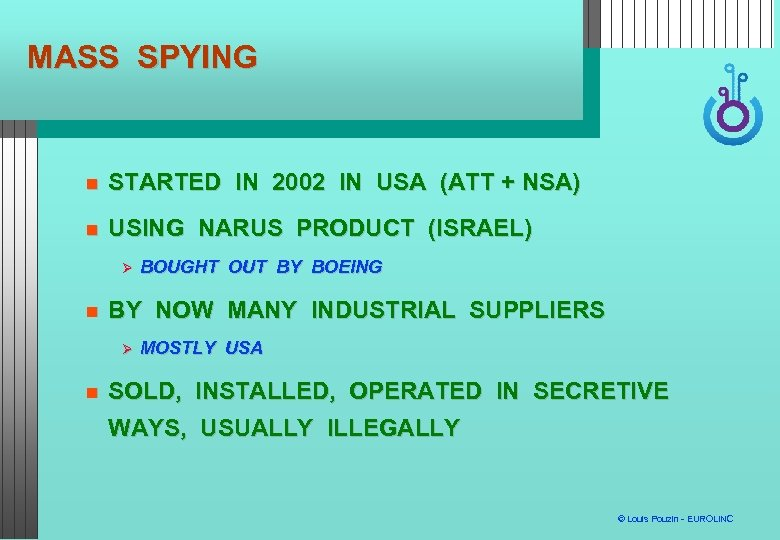 MASS SPYING STARTED IN 2002 IN USA (ATT + NSA) USING NARUS PRODUCT (ISRAEL)