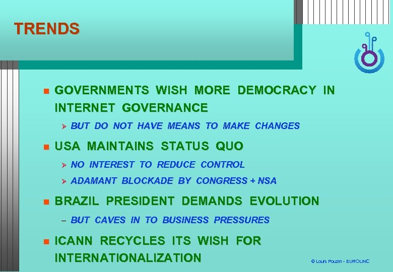 TRENDS GOVERNMENTS WISH MORE DEMOCRACY IN INTERNET GOVERNANCE BUT DO NOT HAVE MEANS TO