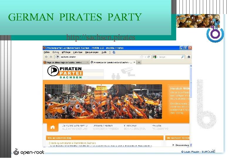 GERMAN PIRATES PARTY http: //sachsen. pirates 28 © Louis Pouzin - EUROLINC