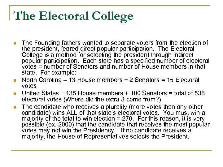 the endless benefits of the electoral college The united states does not elect its presidents by a popular vote, but instead uses an electoral college process to select its leader, which may not be the politicians a majority of voters favored.