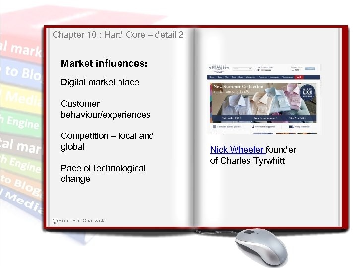 Chapter 10 : Hard Core – detail 2 Market influences: Digital market place Customer