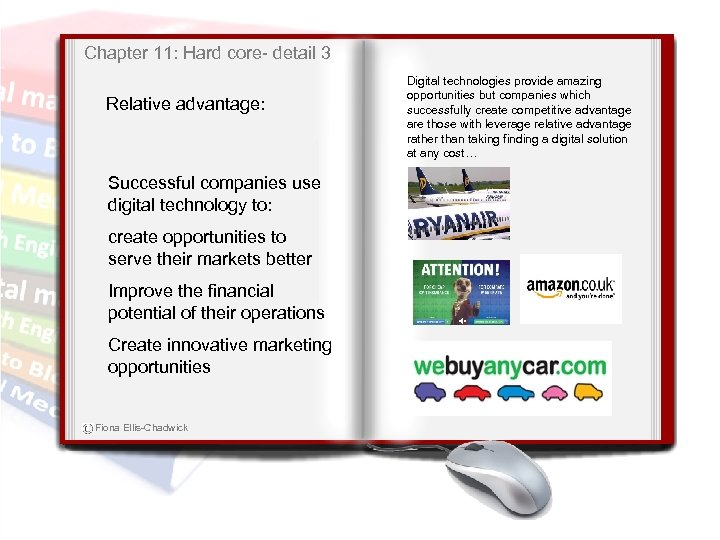 Chapter 11: Hard core- detail 3 Relative advantage: Successful companies use digital technology to: