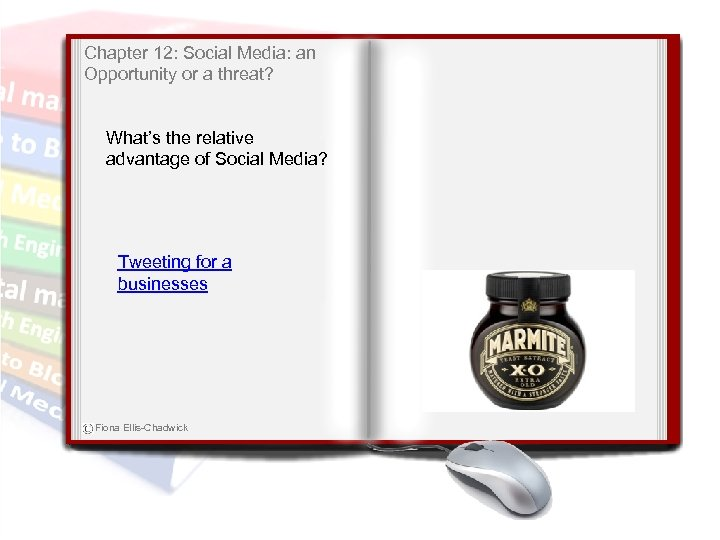 Chapter 12: Social Media: an Opportunity or a threat? What's the relative advantage of