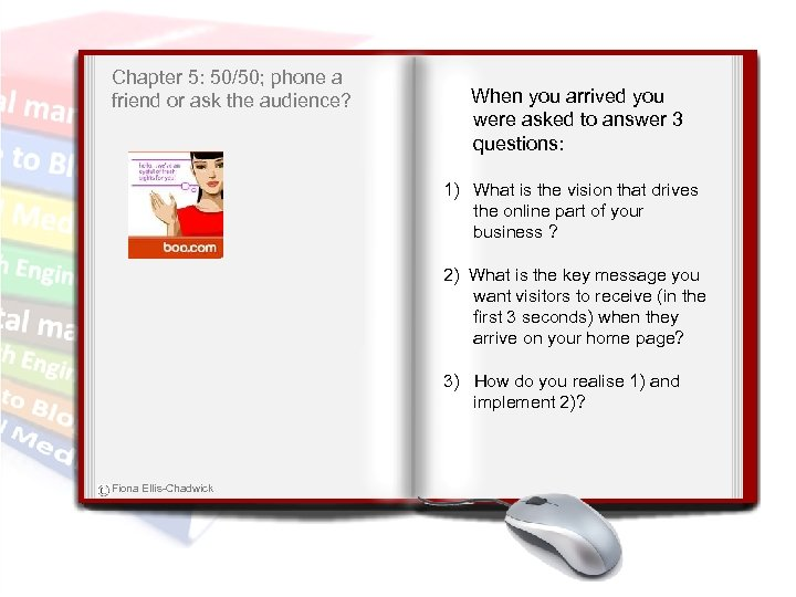 Chapter 5: 50/50; phone a friend or ask the audience? When you arrived you