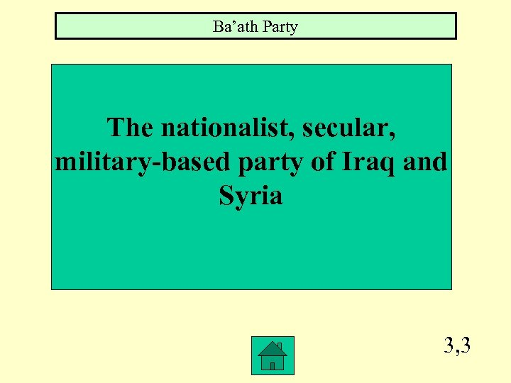 Ba'ath Party The nationalist, secular, military-based party of Iraq and Syria 3, 3