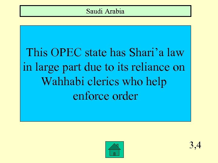 Saudi Arabia This OPEC state has Shari'a law in large part due to its