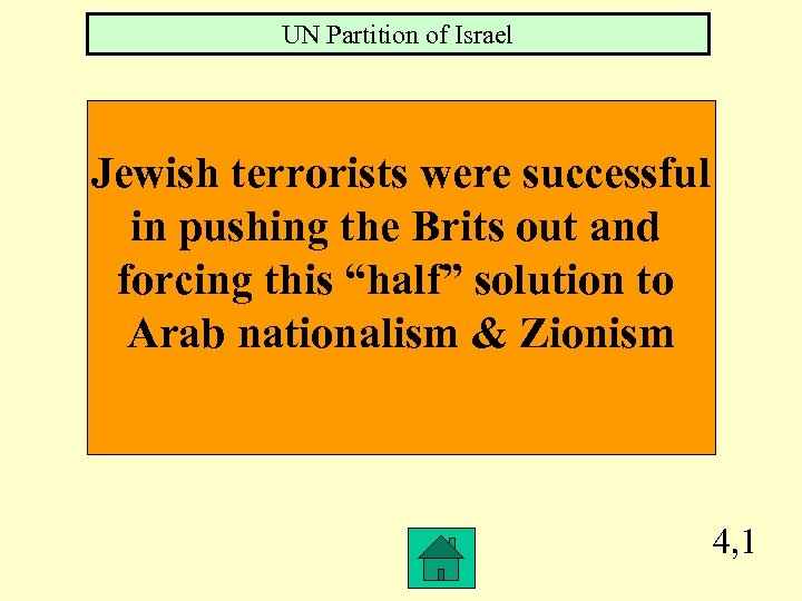 UN Partition of Israel Jewish terrorists were successful in pushing the Brits out and