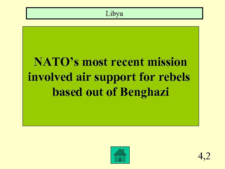 Libya NATO's most recent mission involved air support for rebels based out of Benghazi