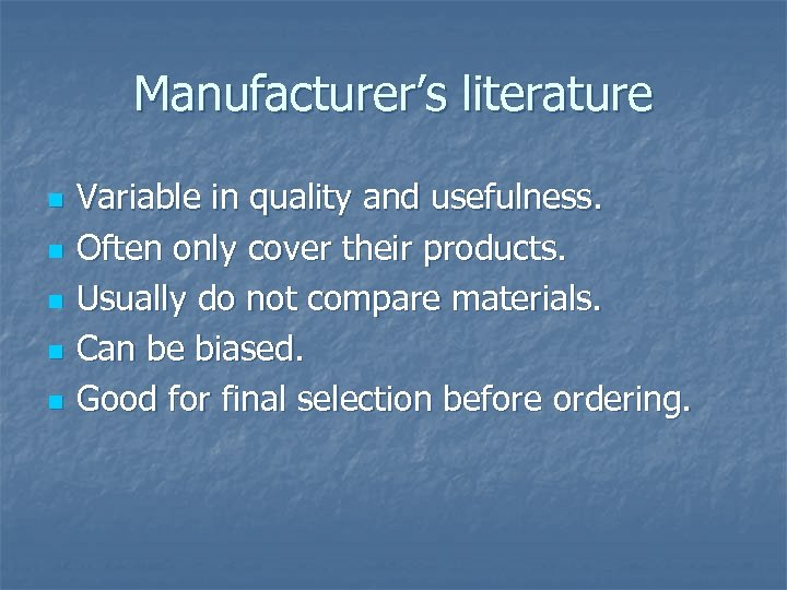 Manufacturer's literature n n n Variable in quality and usefulness. Often only cover their