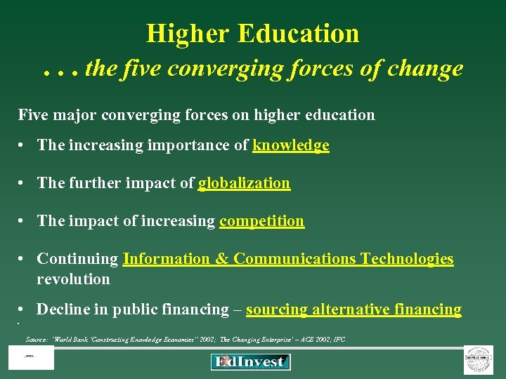 Higher Education . . . the five converging forces of change Five major converging