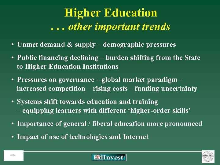 Higher Education . . . other important trends • Unmet demand & supply –