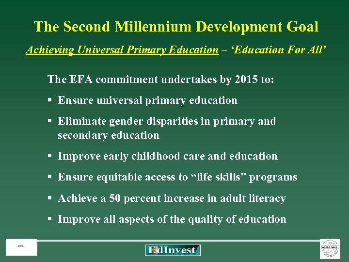 The Second Millennium Development Goal Achieving Universal Primary Education – 'Education For All' The