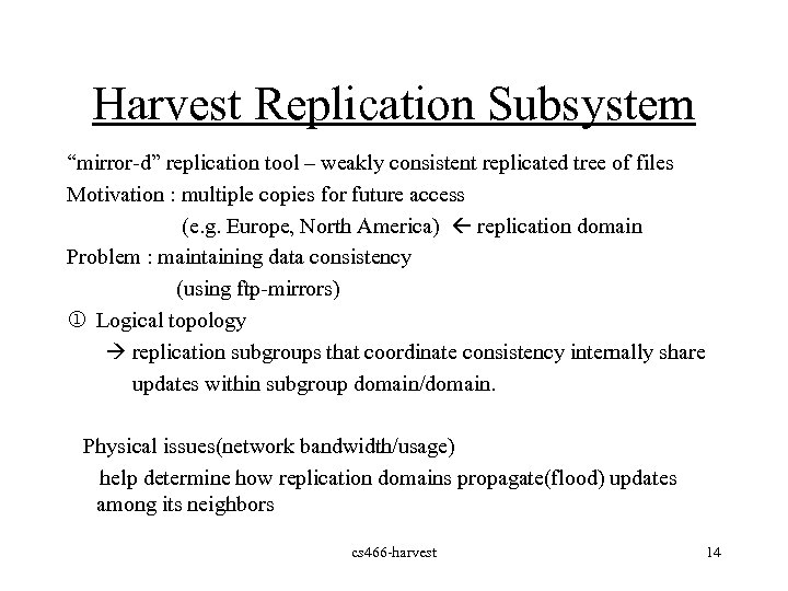 """Harvest Replication Subsystem """"mirror-d"""" replication tool – weakly consistent replicated tree of files Motivation"""