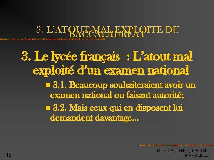 3. L'ATOUT MAL EXPLOITE DU BACCALAUREAT 3. Le lycée français : L'atout mal exploité
