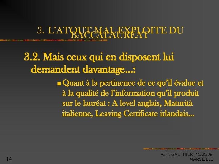 3. L'ATOUT MAL EXPLOITE DU BACCALAUREAT 3. 2. Mais ceux qui en disposent lui