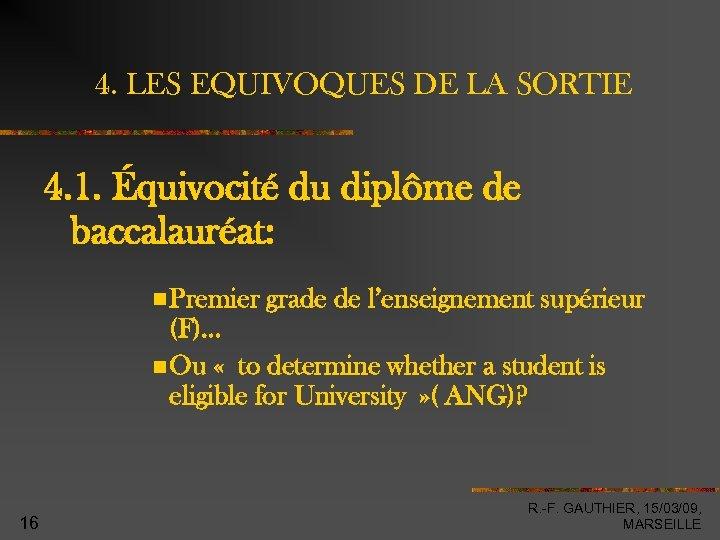 4. LES EQUIVOQUES DE LA SORTIE 4. 1. Équivocité du diplôme de baccalauréat: Premier