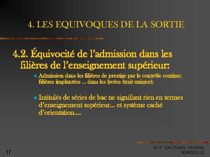 4. LES EQUIVOQUES DE LA SORTIE 4. 2. Équivocité de l'admission dans les filières