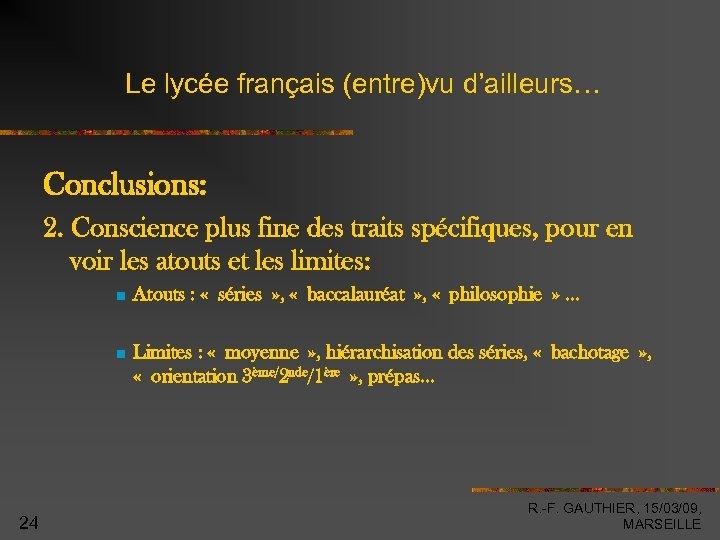 Le lycée français (entre)vu d'ailleurs… Conclusions: 2. Conscience plus fine des traits spécifiques, pour