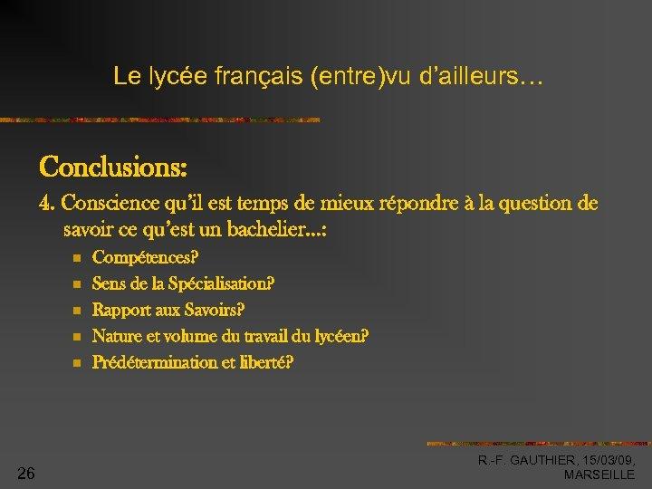 Le lycée français (entre)vu d'ailleurs… Conclusions: 4. Conscience qu'il est temps de mieux répondre