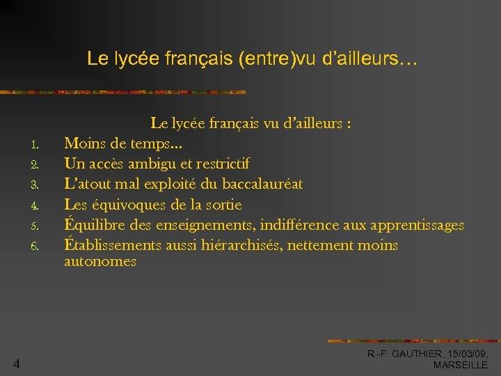 Le lycée français (entre)vu d'ailleurs… 1. 2. 3. 4. 5. 6. 4 Le lycée