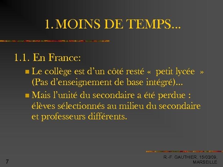 1. MOINS DE TEMPS… 1. 1. En France: Le collège est d'un côté resté