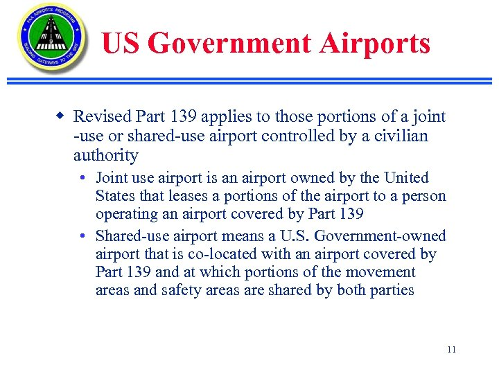 US Government Airports w Revised Part 139 applies to those portions of a joint