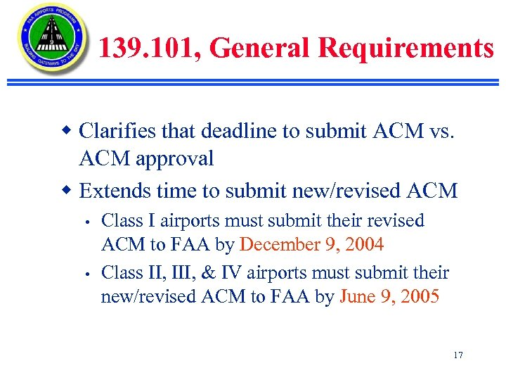 139. 101, General Requirements w Clarifies that deadline to submit ACM vs. ACM approval