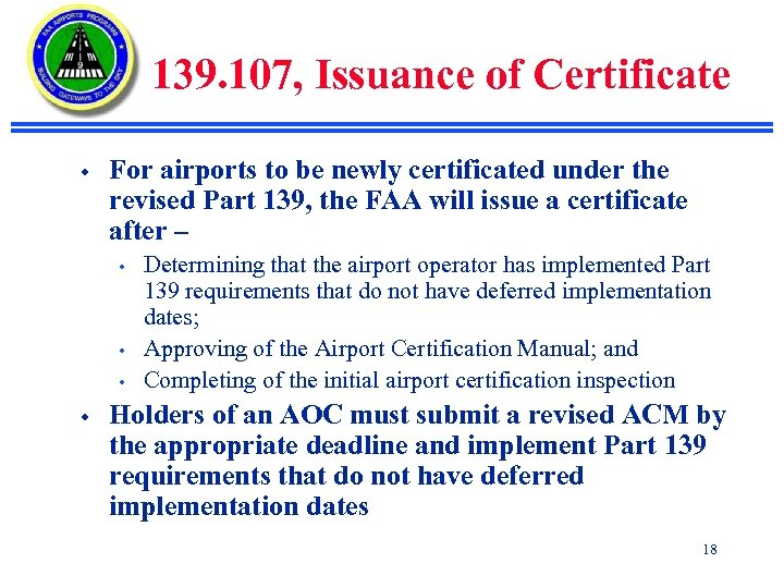 139. 107, Issuance of Certificate w For airports to be newly certificated under the