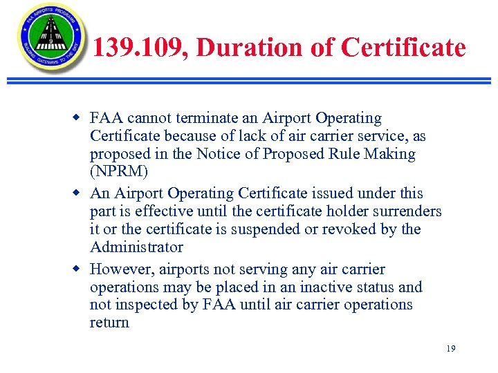 139. 109, Duration of Certificate w FAA cannot terminate an Airport Operating Certificate because