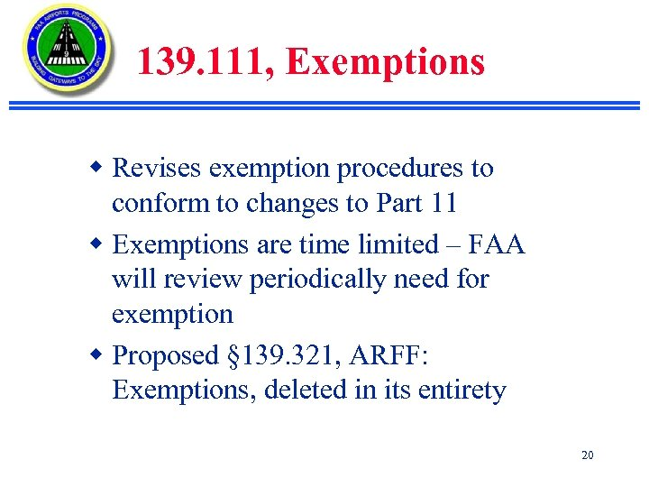 139. 111, Exemptions w Revises exemption procedures to conform to changes to Part 11