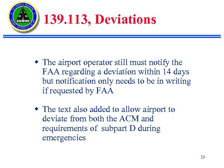 139. 113, Deviations w The airport operator still must notify the FAA regarding a