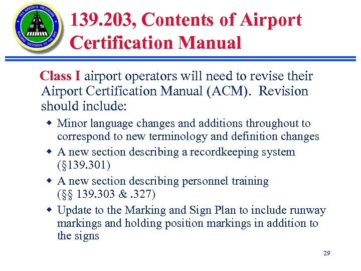 139. 203, Contents of Airport Certification Manual Class I airport operators will need to