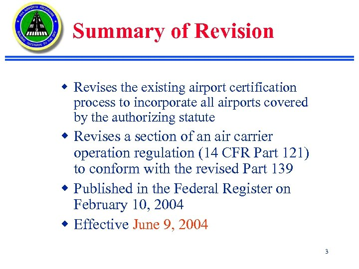 Summary of Revision w Revises the existing airport certification process to incorporate all airports